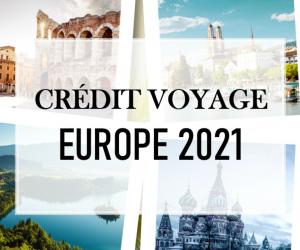 Crédit voyage – Europe 2021